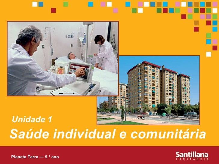 Saúde individual e comunitária Unidade 1 Planeta Terra — 9.º ano