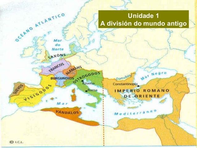 Unidade 13 A división do mundo antigo