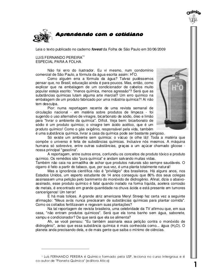 Aprendendo com o cotidianoLeia o texto publicado no caderno fovest da Folha de São Paulo em 30/06/2009LUíS FERNANDO PEREIR...
