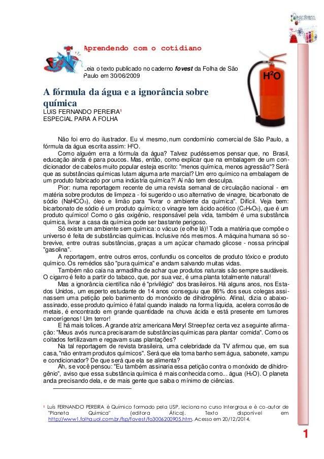 1 Aprendendo com o cotidiano Leia o texto publicado no caderno fovest da Folha de São Paulo em 30/06/2009 A fórmula da águ...