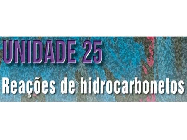 Unidade25 Reações de hidrocarbonetos