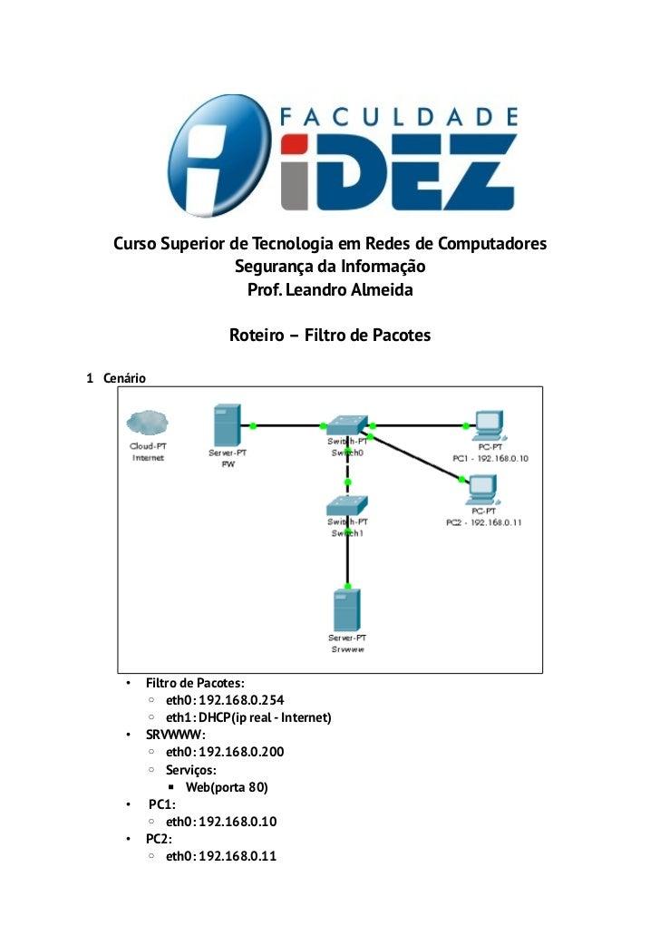 Curso Superior de Tecnologia em Redes de Computadores                    Segurança da Informação                     Prof....