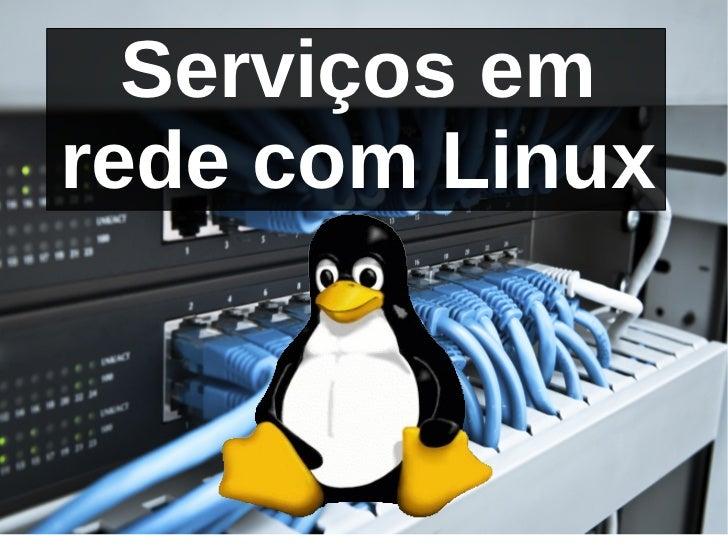 Serviços emrede com Linux