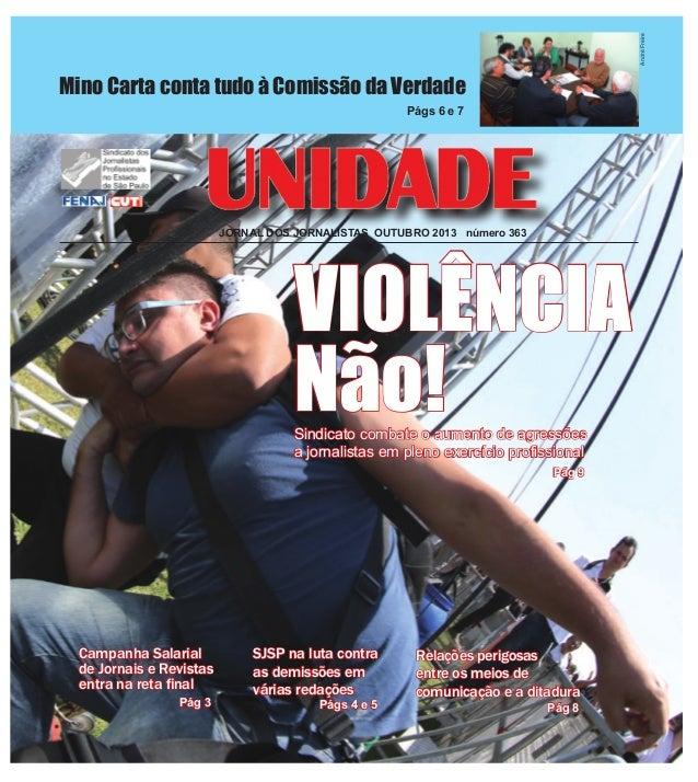 André Freire  Mino Carta conta tudo à Comissão da Verdade Págs 6 e 7  JORNAL DOS JORNALISTAS OUTUBRO 2013 número 363  VIOL...