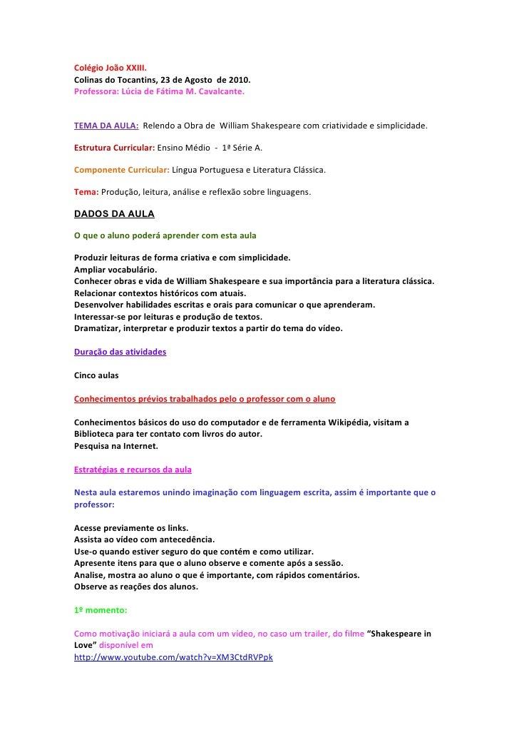 Colégio João XXIII. Colinas do Tocantins, 23 de Agosto de 2010. Professora: Lúcia de Fátima M. Cavalcante.   TEMA DA AULA:...