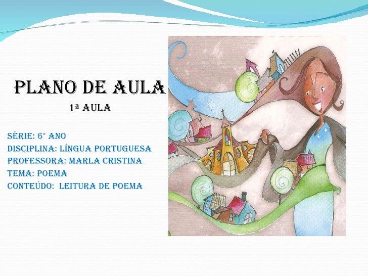 <ul><li>PLANO DE AULA </li></ul><ul><li>1ª aula </li></ul><ul><li>Série: 6° ano </li></ul><ul><li>Disciplina: Língua Portu...