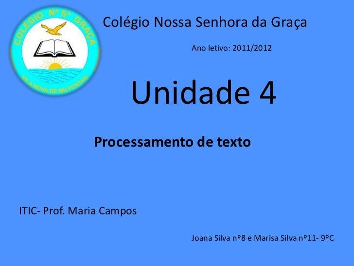 Colégio Nossa Senhora da Graça                              Ano letivo: 2011/2012                      Unidade 4          ...
