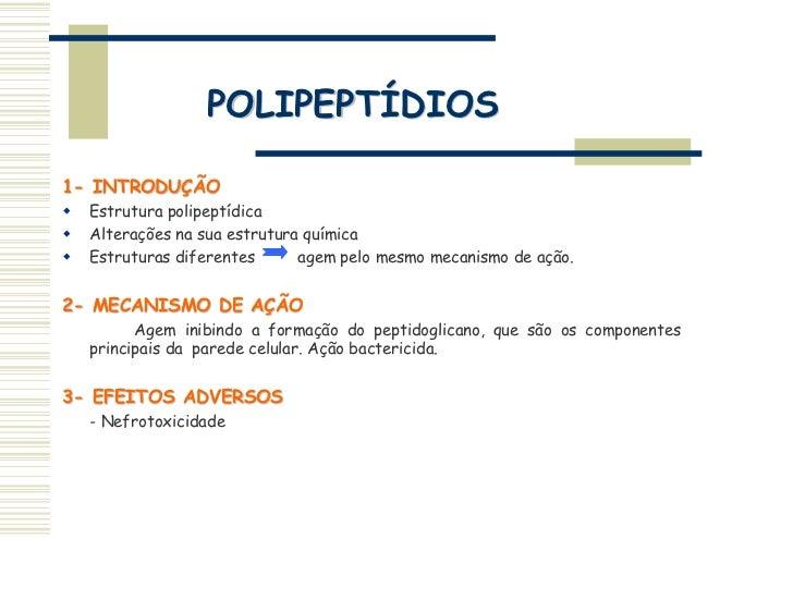 POLIPEPTÍDIOS1- INTRODUÇÃO  Estrutura polipeptídica  Alterações na sua estrutura química  Estruturas diferentes      agem ...