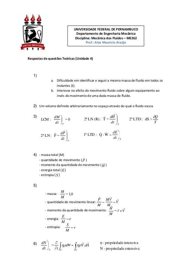 Respostas de questões Teóricas (Unidade 4) 1) a. Dificuldade em identificar e seguir a mesma massa de fluido em todos os i...