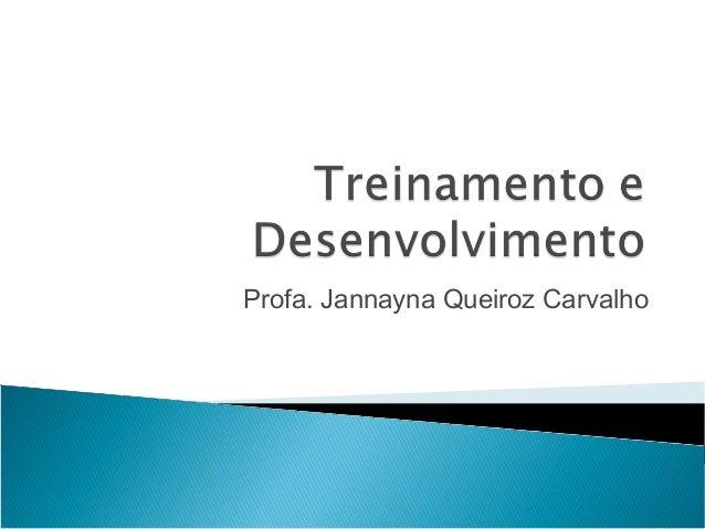 Profa. Jannayna Queiroz Carvalho