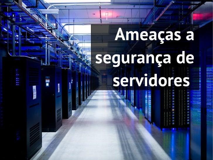 Ameaças asegurança de  servidores