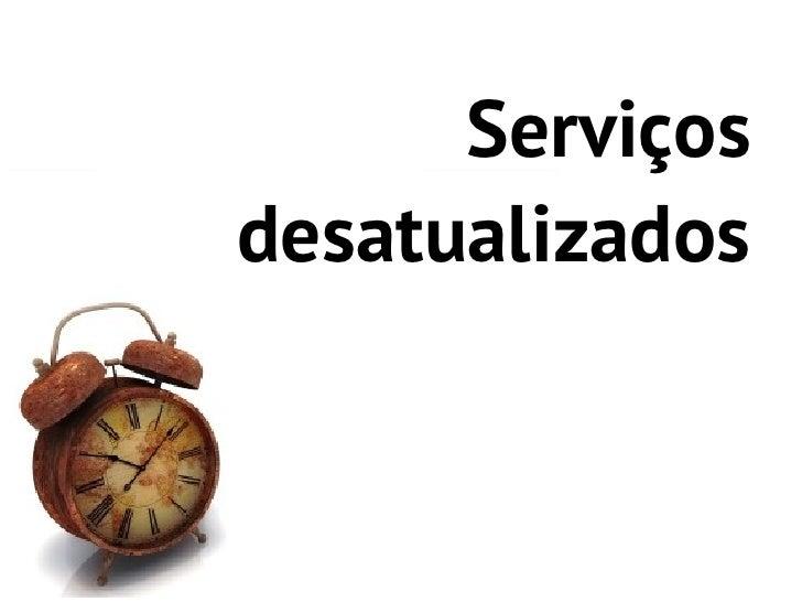 Serviçosdesatualizados