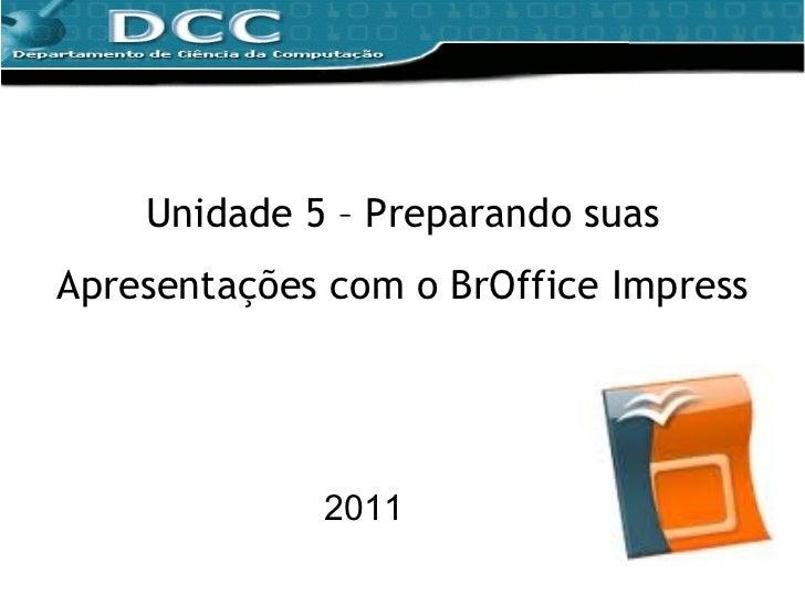 Unidade 5 – Preparando suas Apresentações com o BrOffice Impress 2011