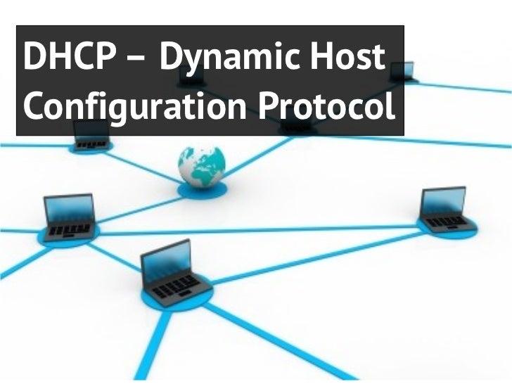 DHCP – Dynamic HostConfiguration Protocol