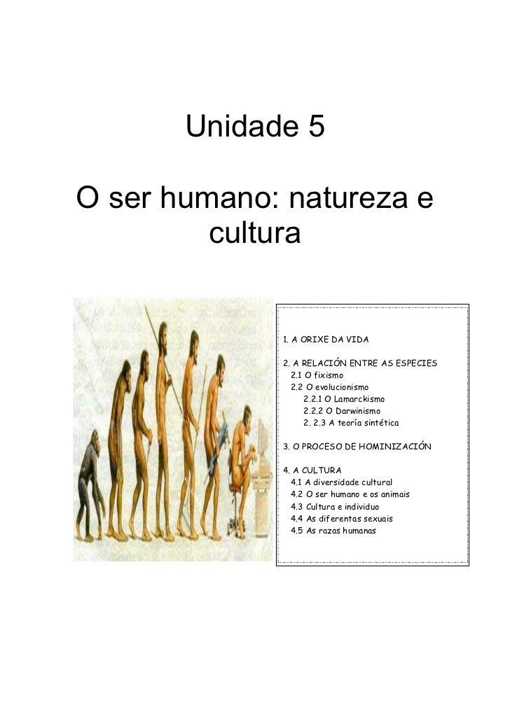 Unidade 5O ser humano: natureza e         cultura             1. A ORIXE DA VIDA             2. A RELACIÓN ENTRE AS ESPECI...