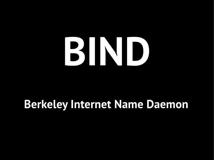 BINDBerkeley Internet Name Daemon