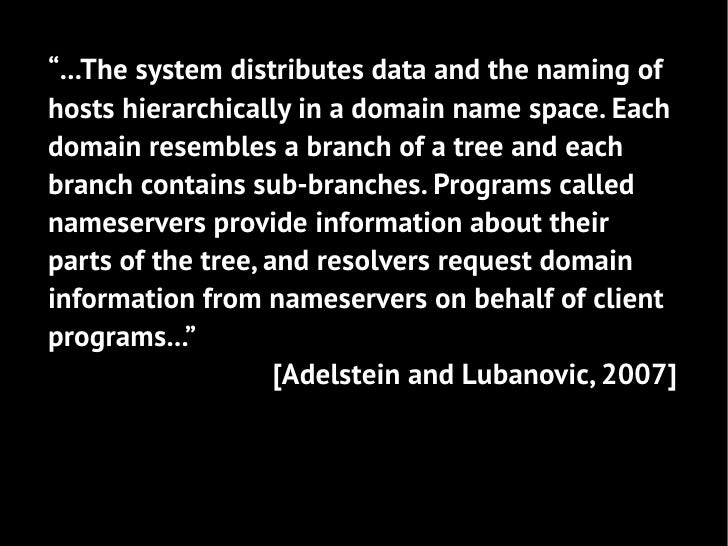 """""""...The system distributes data and the naming ofhosts hierarchically in a domain name space. Eachdomain resembles a branc..."""