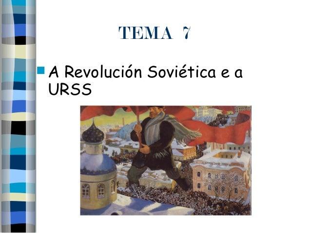TEMA 7A Revolución Soviética e aURSS