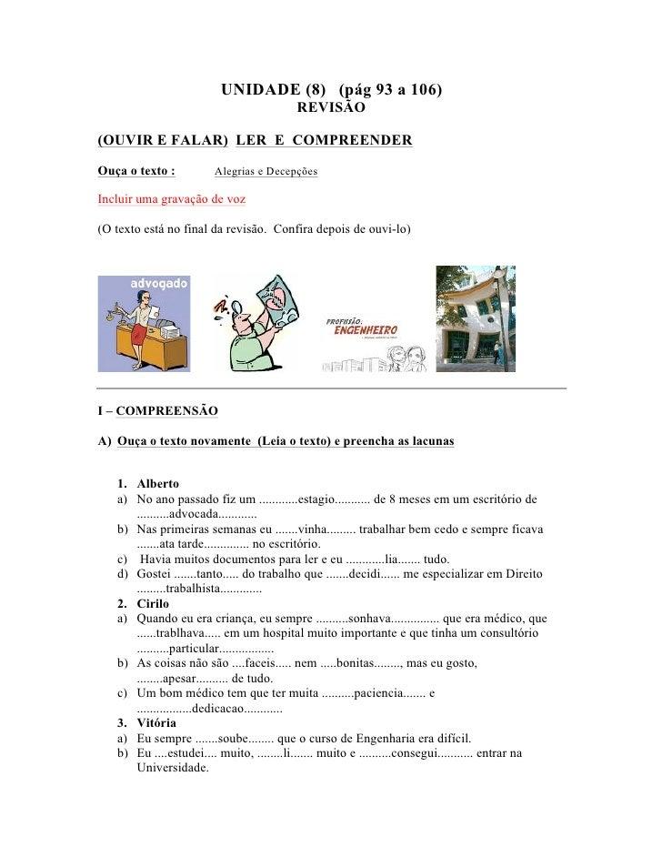 UNIDADE (8) (pág 93 a 106)                                          REVISÃO(OUVIR E FALAR) LER E COMPREENDEROuça o texto :...