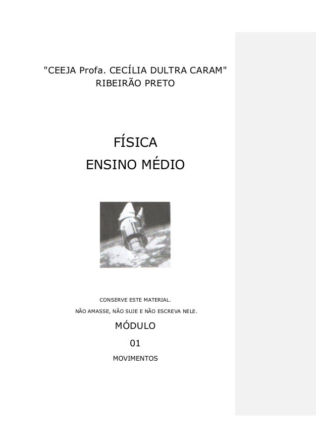 """""""CEEJA Profa. CECÍLIA DULTRA CARAM"""" RIBEIRÃO PRETO FÍSICA ENSINO MÉDIO CONSERVE ESTE MATERIAL. NÃO AMASSE, NÃO SUJE E NÃO ..."""