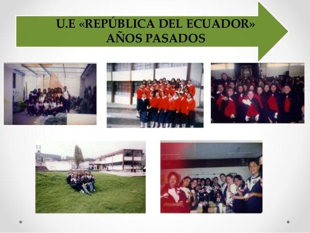 U.E «REPÚBLICA DEL ECUADOR» AÑOS PASADOS
