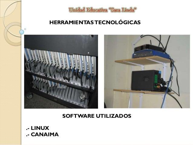 HERRAMIENTAS TECNOLÓGICAS  SOFTWARE UTILIZADOS .- LINUX .- CANAIMA