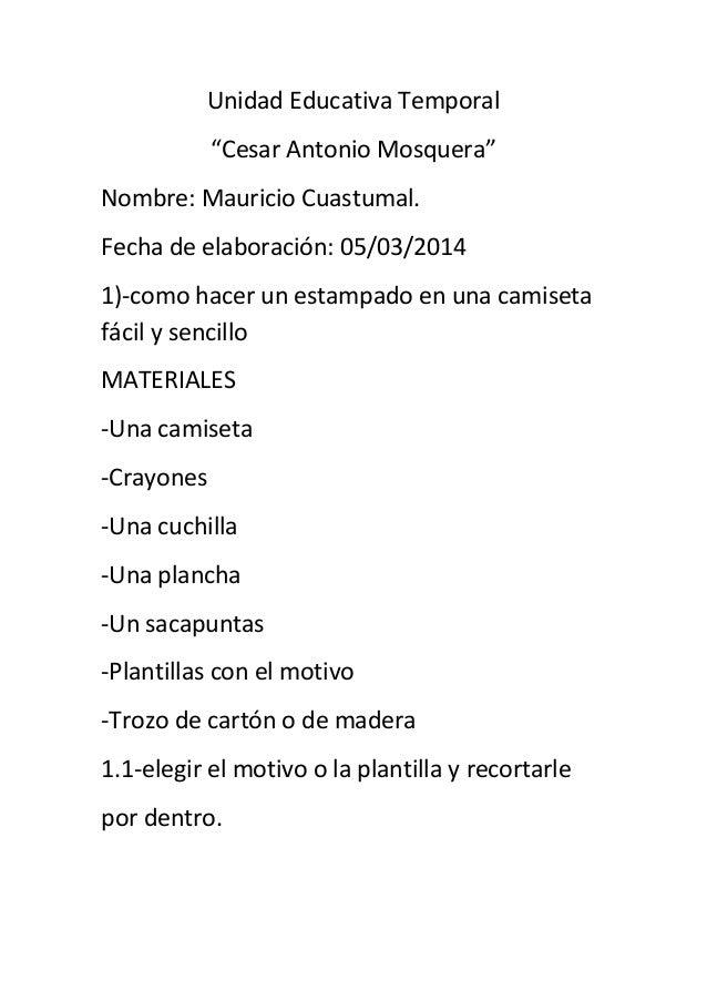 """Unidad Educativa Temporal """"Cesar Antonio Mosquera"""" Nombre: Mauricio Cuastumal. Fecha de elaboración: 05/03/2014 1)-como ha..."""