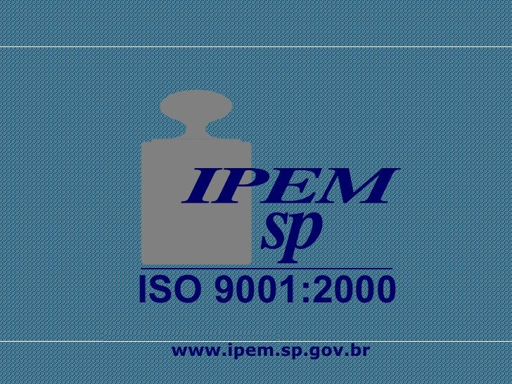 www.ipem.sp.gov.br ISO 9001:2000