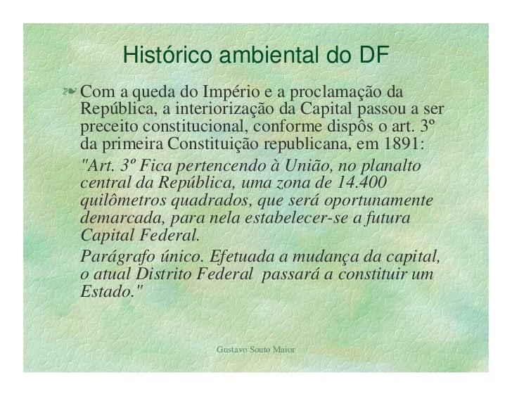 Histórico ambiental do DF l Com a queda do Império e a proclamação da   República, a interiorização da Capital passou a se...
