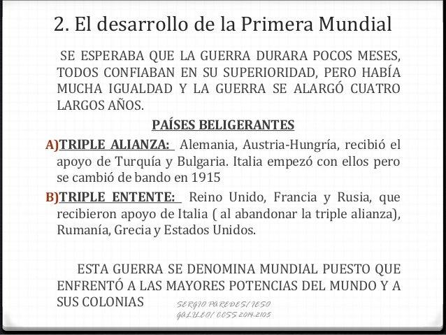 2. El desarrollo de la Primera Mundial SE ESPERABA QUE LA GUERRA DURARA POCOS MESES, TODOS CONFIABAN EN SU SUPERIORIDAD, P...