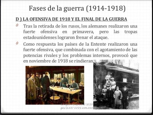 Fases de la guerra (1914-1918) D ) LA OFENSIVA DE 1918 Y EL FINAL DE LA GUERRA 0 Tras la retirada de los rusos, los aleman...
