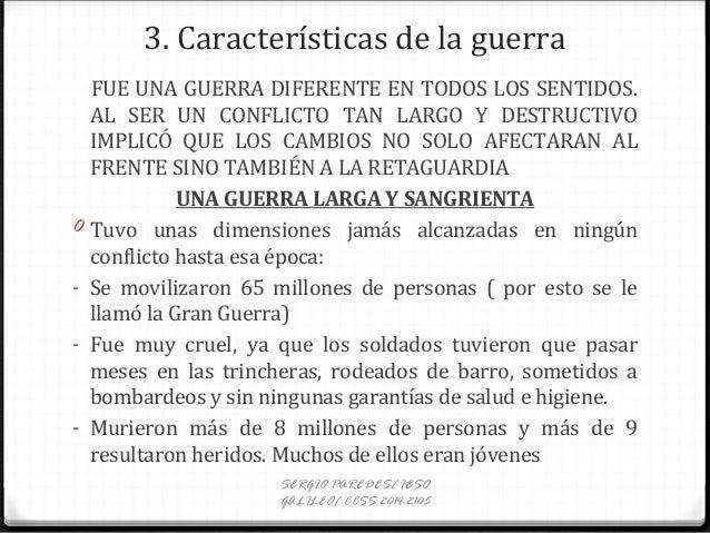 3. Características de la guerra FUE UNA GUERRA DIFERENTE EN TODOS LOS SENTIDOS. AL SER UN CONFLICTO TAN LARGO Y DESTRUCTIV...