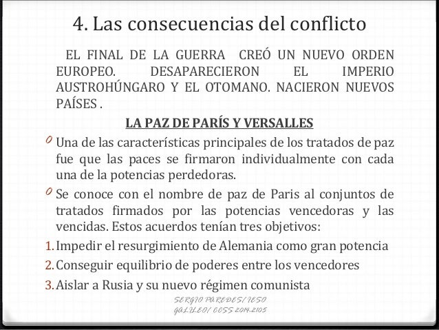 4. Las consecuencias del conflicto EL FINAL DE LA GUERRA CREÓ UN NUEVO ORDEN EUROPEO. DESAPARECIERON EL IMPERIO AUSTROHÚNG...