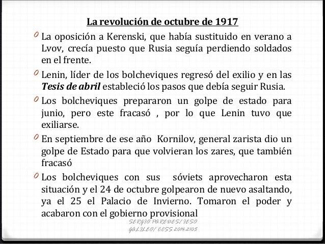 La revolución de octubre de 1917 0 La oposición a Kerenski, que había sustituido en verano a Lvov, crecía puesto que Rusia...
