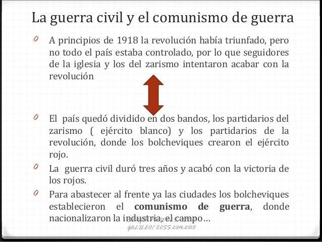 La guerra civil y el comunismo de guerra 0 A principios de 1918 la revolución había triunfado, pero no todo el país estaba...