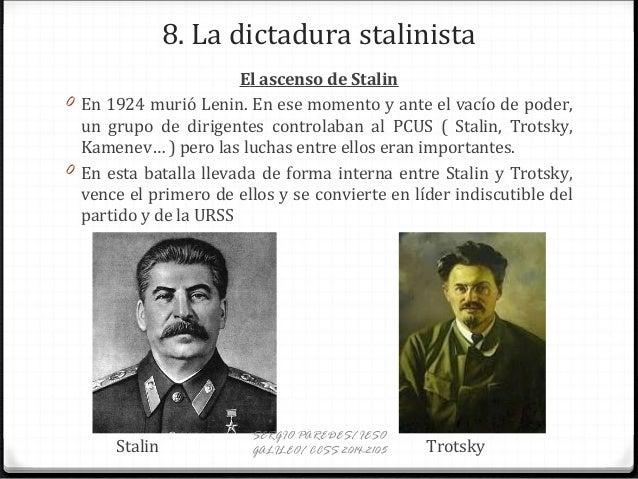8. La dictadura stalinista El ascenso de Stalin 0 En 1924 murió Lenin. En ese momento y ante el vacío de poder, un grupo d...