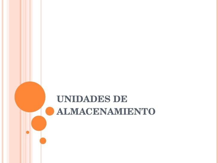 UNIDADES DE ALMACENAMIENTO