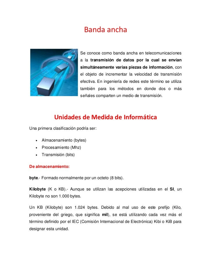 Banda ancha                            Se conoce como banda ancha en telecomunicaciones                            a la tr...