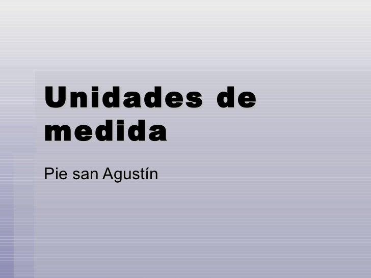 Unidades de medida Pie san Agustín