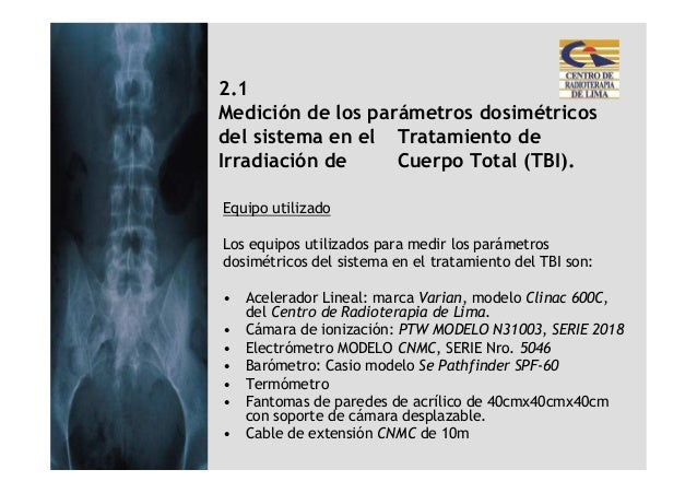2.1Medición de los parámetros dosimétricosdel sistema en el Tratamiento deIrradiación de     Cuerpo Total (TBI).Equipo uti...