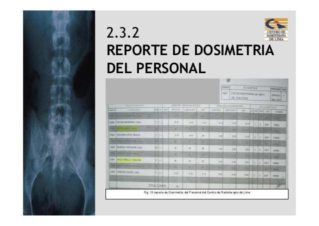 2.3.2REPORTE DE DOSIMETRIADEL PERSONAL    Fig. 12 reporte de Dosimetría del Personal del Centro de Radioterapia de Lima