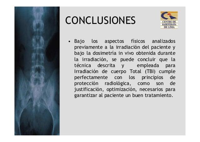 CONCLUSIONES• Bajo los aspectos físicos analizados  previamente a la irradiación del paciente y  bajo la dosimetría in viv...
