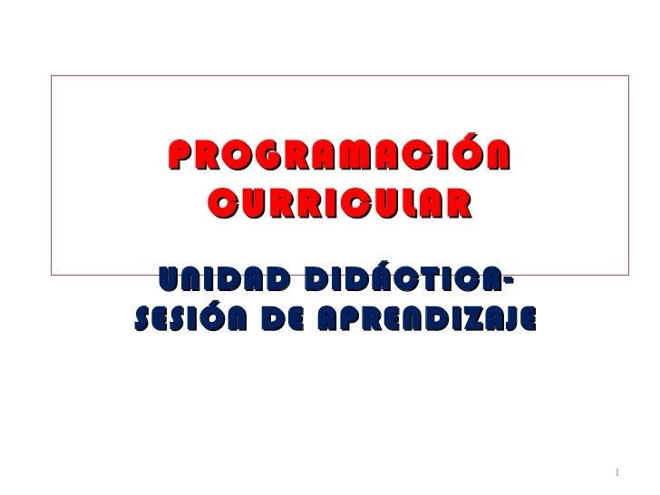 PROGRAMACIÓN CURRICULAR UNIDAD DIDÁCTICA- SESIÓN DE APRENDIZAJE