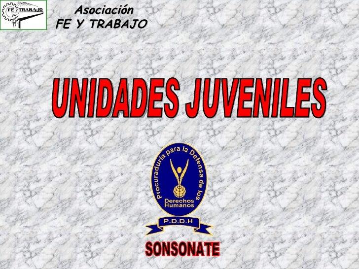 Asociación  FE Y TRABAJO  UNIDADES JUVENILES  SONSONATE