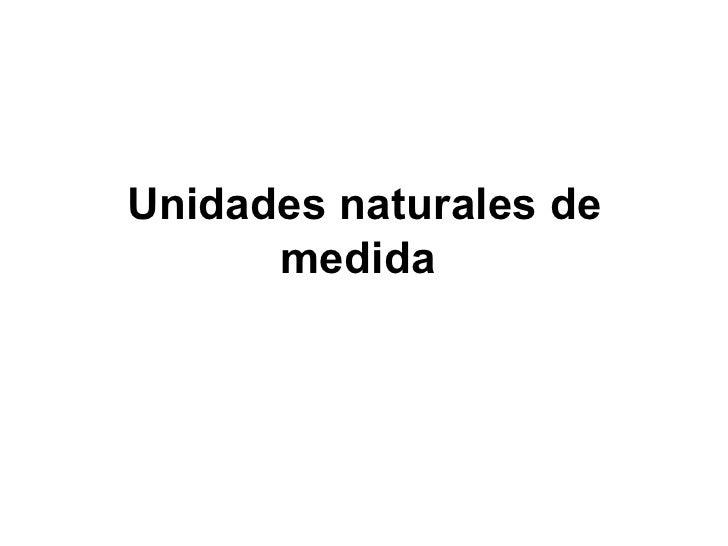 Unidades naturales de medida