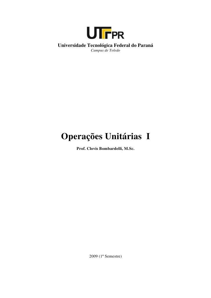 Universidade Tecnológica Federal do Paraná                Campus de Toledo      Operações Unitárias I         Prof. Clovis...