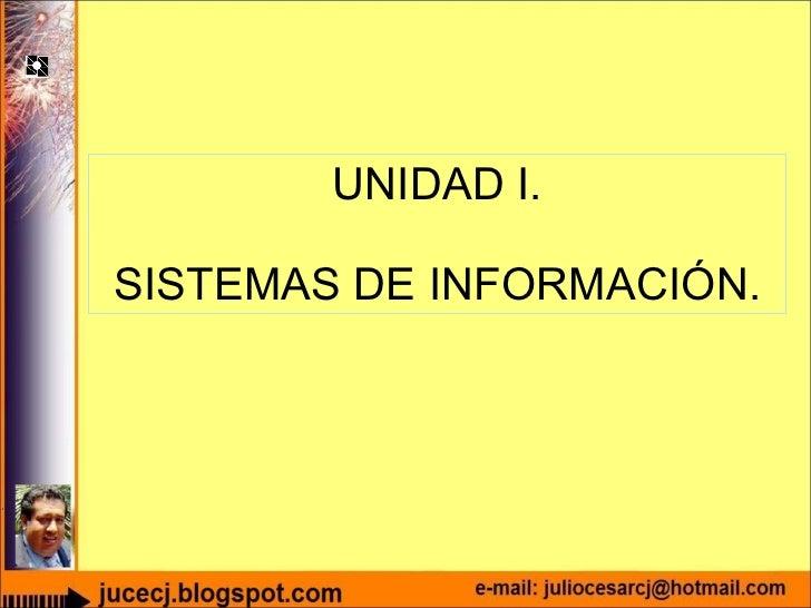 UNIDAD I. SISTEMAS DE INFORMACIÓN.
