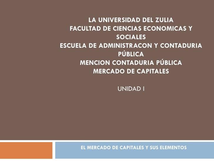 LA UNIVERSIDAD DEL ZULIA   FACULTAD DE CIENCIAS ECONOMICAS Y                SOCIALESESCUELA DE ADMINISTRACON Y CONTADURIA ...