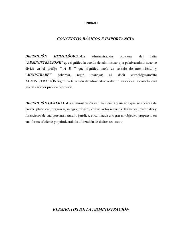 """UNIDAD I CONCEPTOS BÁSICOS E IMPORTANCIA DEFINICIÓN ETIMOLÓGICA.-La administración proviene del latín """"ADMINISTRACIONE"""" qu..."""
