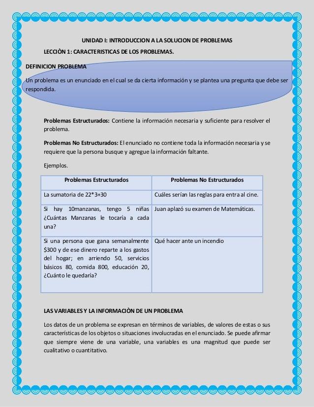 UNIDAD I: INTRODUCCION A LA SOLUCION DE PROBLEMAS LECCIÒN 1: CARACTERISTICAS DE LOS PROBLEMAS. DEFINICION PROBLEMA  CLASIF...